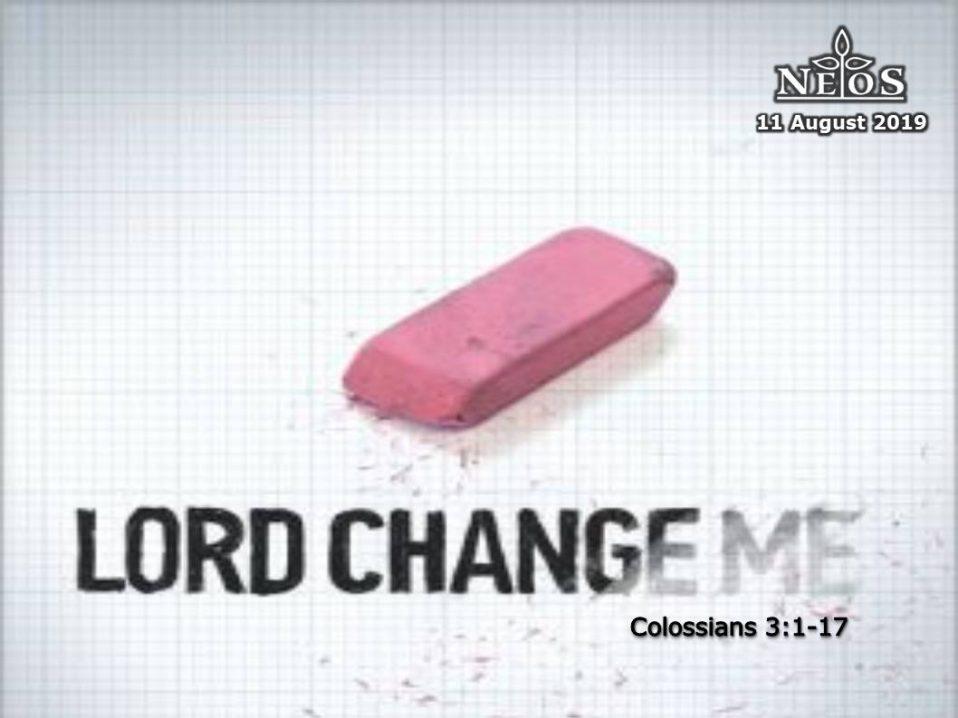 Lord change me